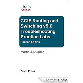 Cisco CCIE Routing and Switching v5.0 Troubleshooting Practice Labs (2nd Edition)