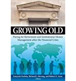 img - for [(Growing Old: Paying for Retirement and Institutional Money Management After the Financial Crisis )] [Author: Yasuyuki Fuchita] [Apr-2011] book / textbook / text book
