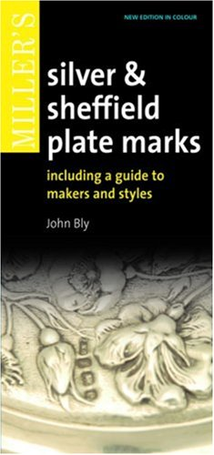 Miller's Silver & Sheffield Plate Marks: Including a Guide to Makers and Styles (Pocket Guides)