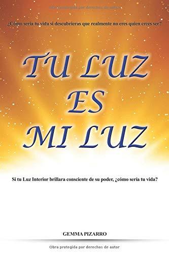Tu Luz es mi Luz  [Pizarro, Gemma] (Tapa Blanda)