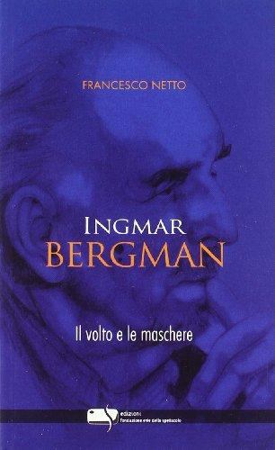 ingmar-bergman-il-volto-e-le-maschere