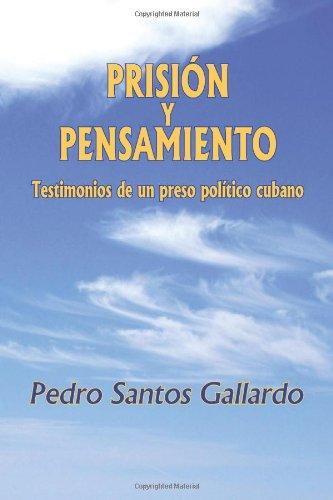 Prisión y pensamiento: Testimonos de un preso político cubano