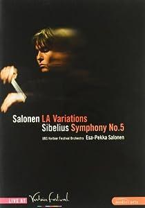 Salonen: LA Variations, Sibelius: Symphony No. 5: Live at Verbier Festival