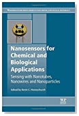 Nanosensors for Chemical and Biological Applications: Sensing with Nanotubes, Nanowires and Nanoparticles (Woodhead Publishing Series in Electronic and Optical Materials)
