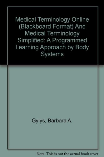 Medical Terminology Online (Blackboard Format) And Medical Terminology Simplified: A Programmed Learning Approach by Bod