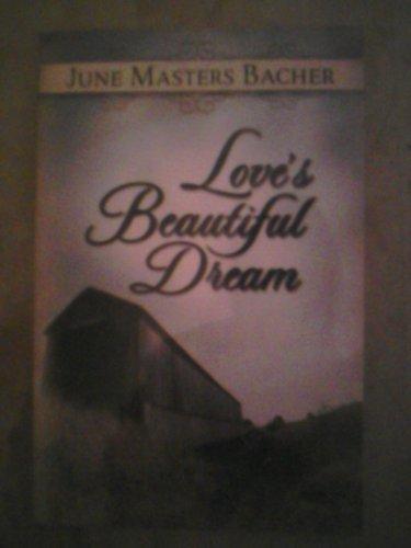 Love's Beautiful Dream (June Masters Bacher Series 3, Vol 2)