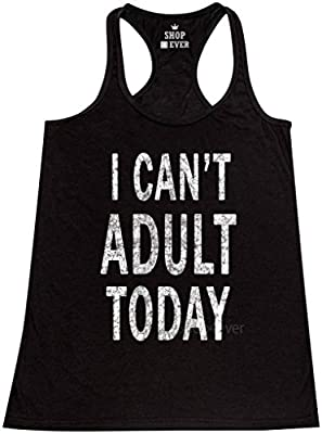 Shop4Ever® I Can't Adult Today Women's Racerback Tank Top Funny Tank Tops