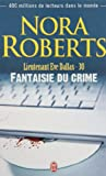 LIEUTENANT ÈVE DALLAS T.30 : FANTAISIE DU CRIME