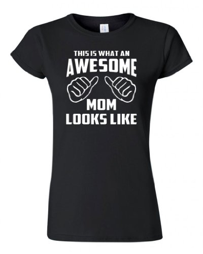 Junior This is What an Awesome Mom Looks Like Black T-Shirt Tee (Medium, Black)
