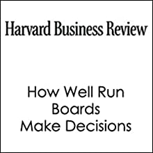 HBR: How Well Run Boards Make Decisions (       UNABRIDGED) by Michael Useem Narrated by Todd Mundt