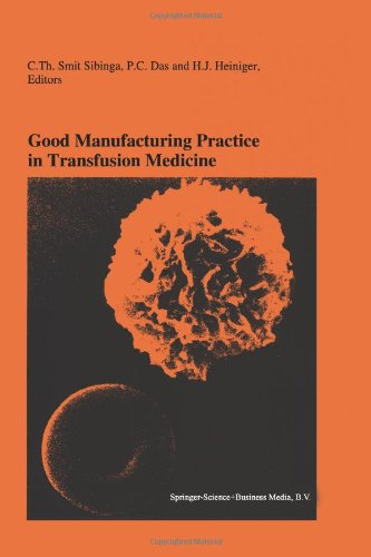 Good Manufacturing Practice in Transfusion Medicine: Proceedings of the Eighteenth International Symposium on Blood Transfusion, Groningen 1993, organized by the Red Cross Blood Bank Groningen-Drenthe (Developments in Hematology and Immunology)