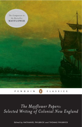 The Mayflower Papers: Selected Writings of Colonial New England, Various