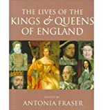 img - for [ THE LIVES OF THE KINGS & QUEENS OF ENGLAND (REVISED, UPDATED) ] By Fraser, Antonia ( Author) 2000 [ Paperback ] book / textbook / text book