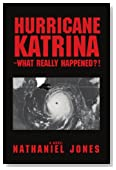 Hurricane Katrina--What Really Happened?!