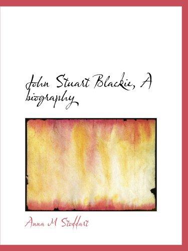 John Stuart Blackie, A biography