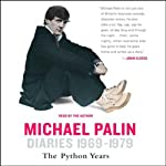 Diaries 1969-1979: The Python Years | Michael Palin