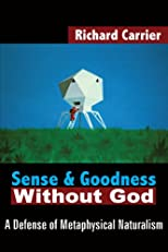 Sense & Goodness Without God
