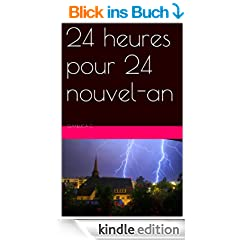 24 heures pour 24 nouvel-an (French Edition)