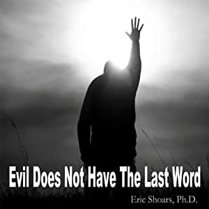 Evil Does Not Have the Last Word Audiobook