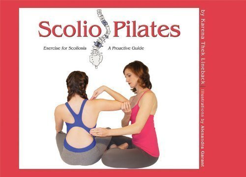Scolio-Pilates : Exercise for Scoliosis, the Step-by-Step Exercise Guide for Professionals and Their Clients
