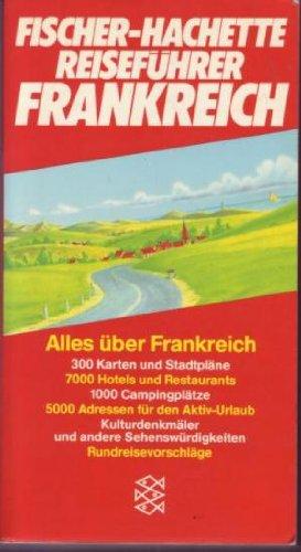 Fischer - Hachette Reiseführer Frankreich.