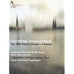 Carl Philipp Emanuel Bach: The 1786 Charity Concert  A Revival