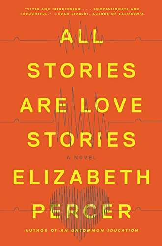 Cheapest Copy Of All Stories Are Love Stories A Novel By border=