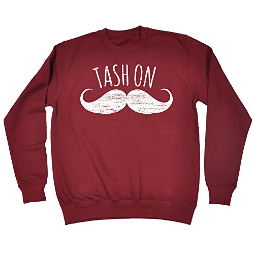 123t Slogans Men's Women's TASH ON ... MOUSTACHE DESIGN - SWEATSHIRT