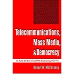 img - for [(Telecommunications, Mass Media and Democracy: The Battle for the Control of US Broadcasting, 1928-1935 )] [Author: Robert W. McChesney] [Apr-1995] book / textbook / text book