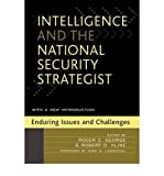 img - for [(Intelligence and the National Security Strategist: Enduring Issues and Challenges)] [Author: Roger Z. George] published on (November, 2005) book / textbook / text book