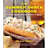 The Summer Shack Cookbook: The Complete Guide to Shore Food [Paperback]