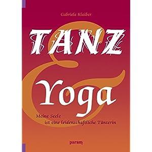 Tanz und Yoga: Meine Seele ist eine leidenschaftliche Tänzerin