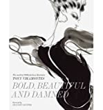 img - for [(Bold, Beautiful and Damned: The World of 1980s Fashion Illustrator Tony Viramontes )] [Author: Dean Rhys-morgan] [Nov-2013] book / textbook / text book