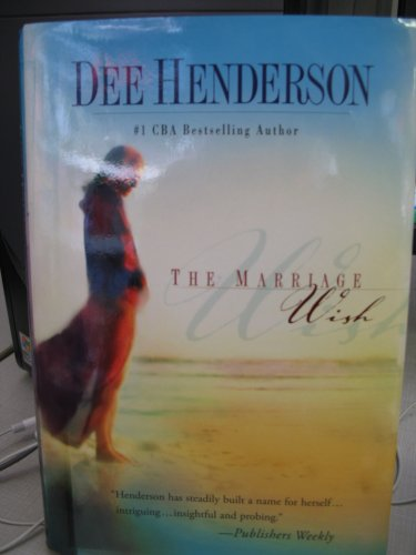 The Marriage Wish, Dee Henderson