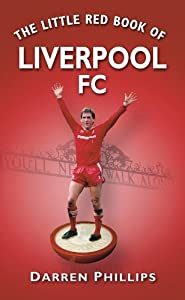 The Little Red Book of Liverpool FC (Little Book) from The History Press