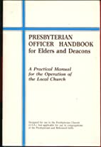 Presbyterian Officer Handbook for Elders and…