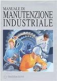 Manuale di manutenzione industriale