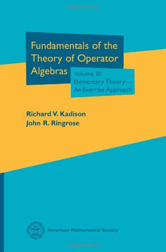 Fundamentals Of The Theory Of Operator Algebras. Volume Iii
