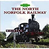 Martin Bowman The North Norfolk Railway