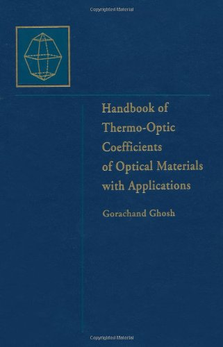 Handbook of Optical Constants of Solids Five Volume Set Handbook of Optical Constants of Solids Handbook of Thermo Optic Coefficients of Optical Materials with Applications
