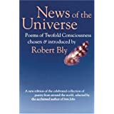 News of the Universe: Poems of Twofold Consciousness ~ Robert Bly