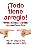 Todo tiene arreglo (Spanish Edition) (0311463398) by David Arp