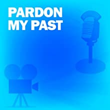 Pardon My Past: Classic Movies on the Radio  by Screen Guild Players Narrated by John Hodiak, William Demarest, Marguerite Chapman