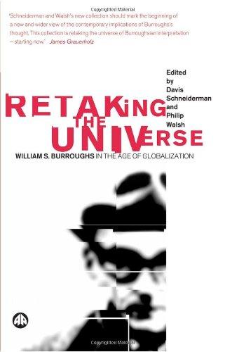 Wiederholen das Universum: William S. Burroughs im Zeitalter der Globalisierung