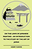 img - for On The Laws Of Japanese Painting - An Introduction To The Study Of The Art Of Japan book / textbook / text book