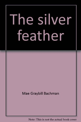 The silver feather: A young woman discovers that God hears the silent screams of her heart