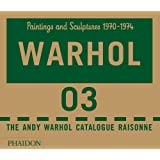 Andy Warhol Catalogue Raisonn?, Volume 3: Paintings and Sculptures 1970-1974 (Andy Warhol Catalogue Raisonne)
