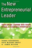 img - for The New Entrepreneurial Leader: Developing Leaders Who Shape Social and Economic Opportunity (BK Business) book / textbook / text book