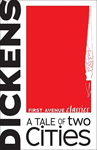 Charles Dickens - A Tale of Two Cities (First Avenue Classics)