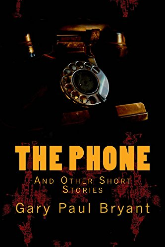 Book: The Phone - And Other Short Stories by Gary Paul Bryant